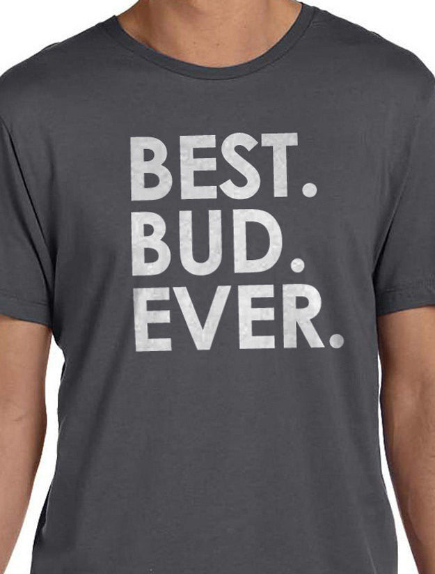 Best Bud Ever Men's T-Shirt - eBollo.com