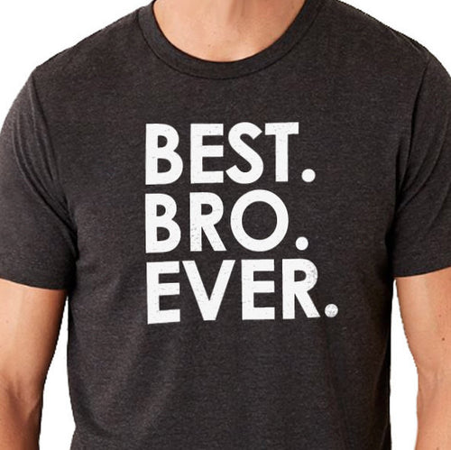 Best BRO Ever Men's T-shirt - eBollo.com