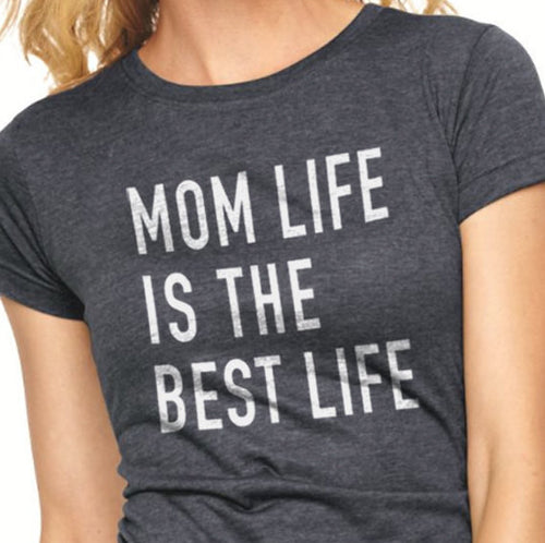 Mom Life is The Best Life Womens T Shirt - eBollo.com