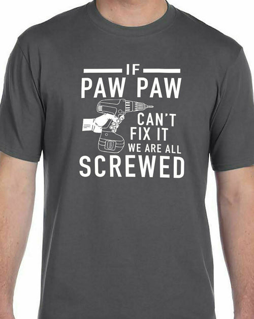 If Paw Paw Can't Fix It We are All Screwed Mens Grandpa Tee Funny T Shirt - eBollo.com