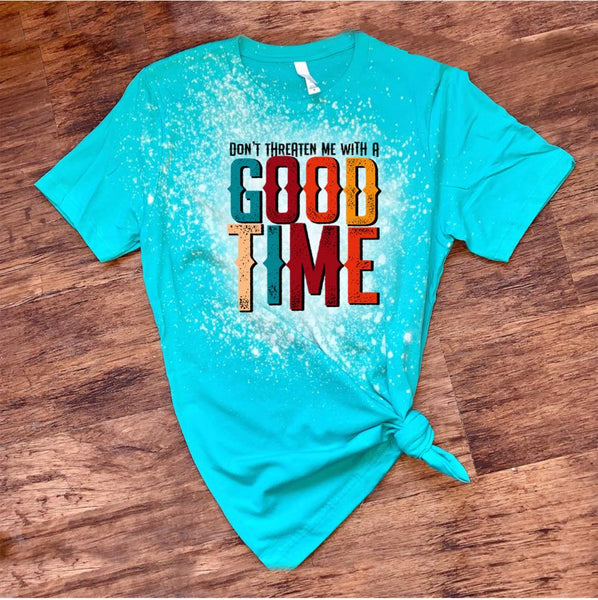 Don't Threaten Me With a Good Time - Multi Color- Acid Wash Teal