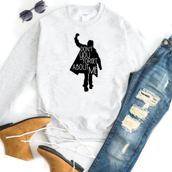 Dont You Forget About Me - Breakfast Club - Ash Crewneck Sweatshirt
