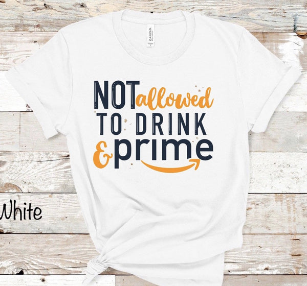 Not Allowed to Drink and Prime