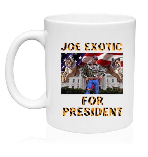 Joe Exotic For President - 11oz. or 15oz. Mug