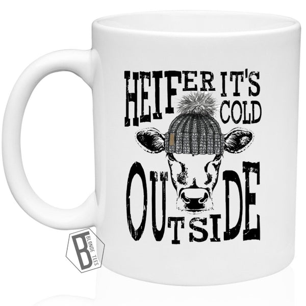 Heifer it's Cold Outside - Mug