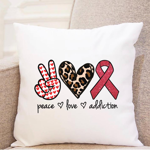 Peace. Love. Addiction - Pillow