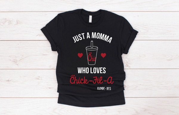 Just A Momma Who Loves Chick-Fil-A