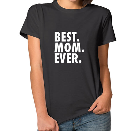 BEST MOM EVER T-Shirt - 2Shop Around The Corner
