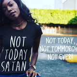 Not Today Satan Women's Tee | Black