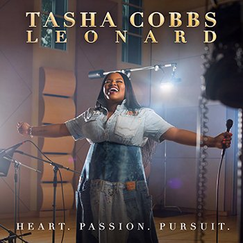 Tasha Cobbs Leonard-Heart. Passion. Pursuit.