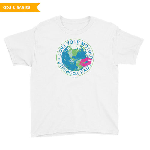 Love Your Mother Love Yourself Earth Green Youth Tshirt