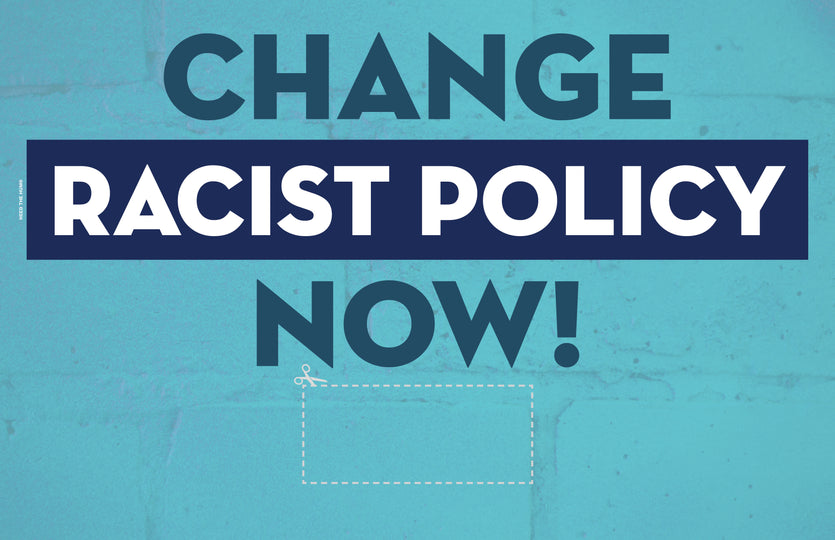Blue Change Racist Policy Now! 11x17 sign