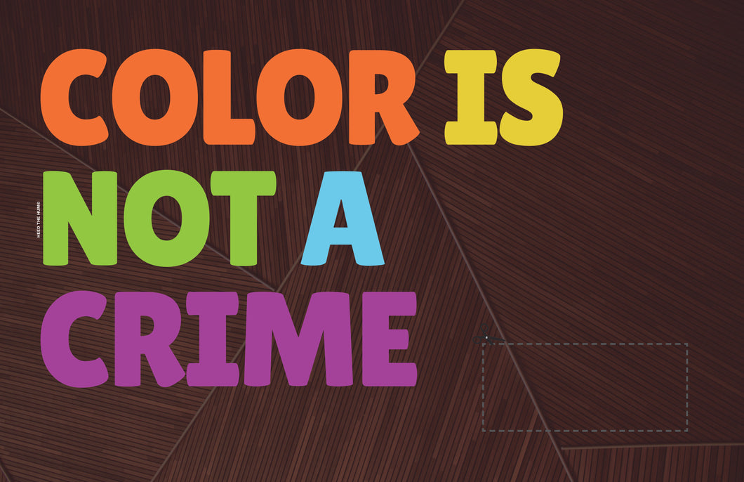 COLOR is Not a Crime protest sign