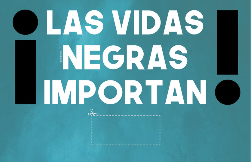 Blue ¡Las Vidas Negras Importan! Protest Sign