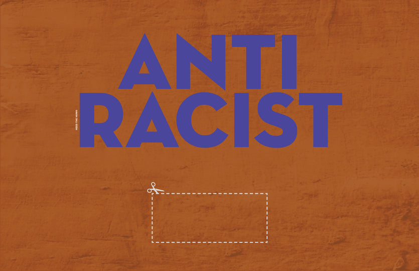 11x17 Burnt orange ANTI RACIST protest sign