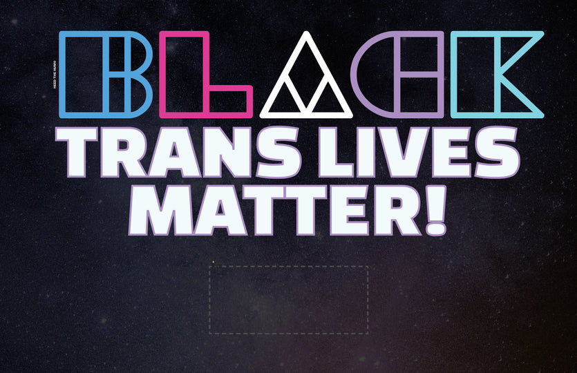 Black Trans Lives Matter galaxy protest sign