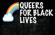 black sign with rainbow QUEERS FOR BLACK LIVES