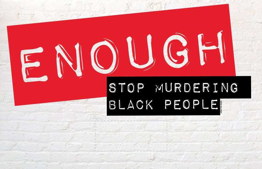 ENOUGH Stop Murdering Black People (11x17 downloadable sign)