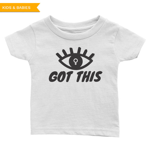 Eye Got This Feminist Infant Tee, Shirts, HEED THE HUM
