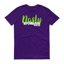 Nasty Woman Rise Up Unisex T-shirt