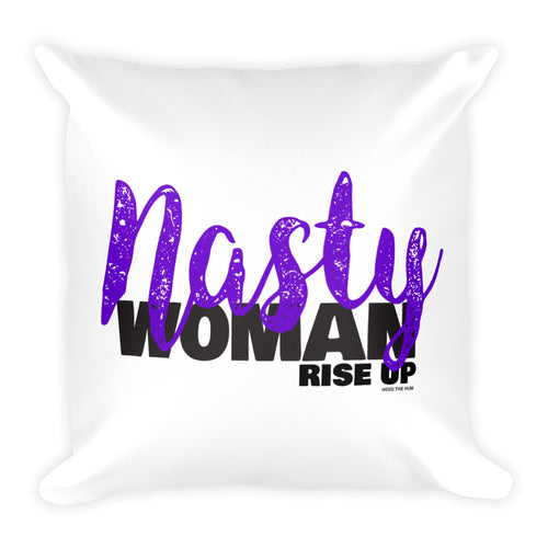 Nasty Woman Rise Up Square Throw Pillow, Pillow, HEED THE HUM