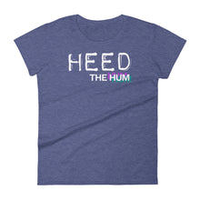 Heed The Hum Women's Cut T-shirt