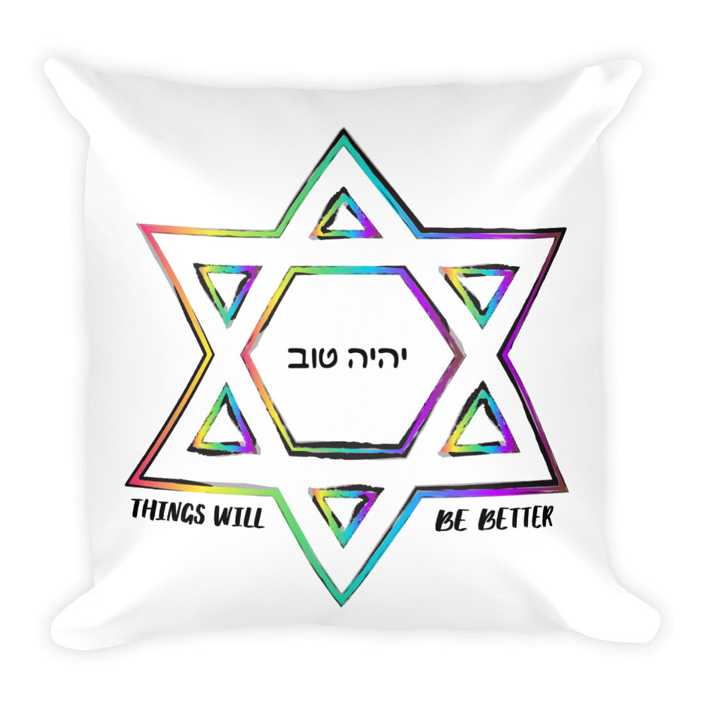 Things Will Be Better - YIHYEH TOV Magen David Jewish Rainbow Square Throw Pillow