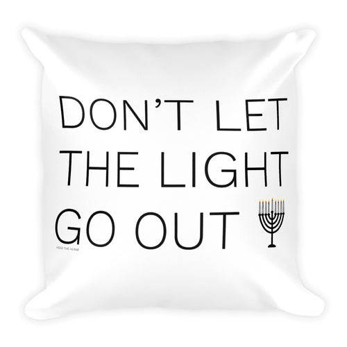Don't Let The Light Go Out Square Throw Pillow, Pillow, HEED THE HUM