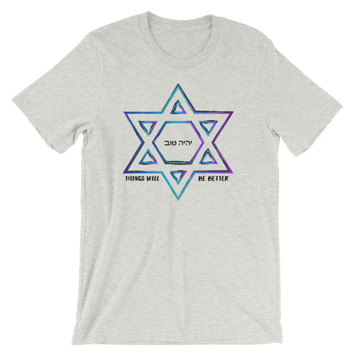 Things Will Be Better - YIHYEH TOV Blues Magen David Unisex T-shirt