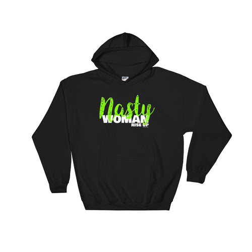 Nasty Woman Rise Up Hooded Sweatshirt (unisex)
