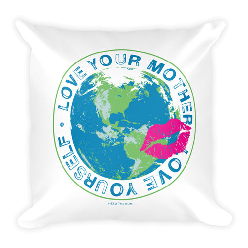 Love Your Mother Love Yourself Square Throw Pillow