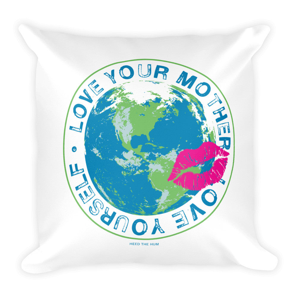 Love Your Mother Love Yourself Square Throw Pillow, Pillow, HEED THE HUM