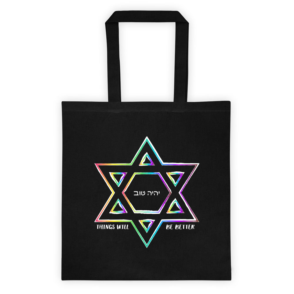 Things Will Get Better - YIHYEH TOV Rainbow Magen David 6 oz Tote bag