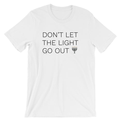 Don't Let The Light Go Out Hanukkah Unisex T-Shirt, Shirt, HEED THE HUM