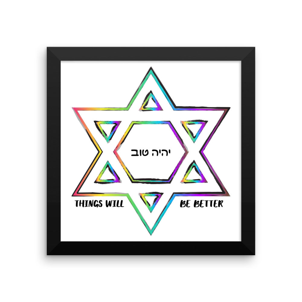 Things Will Get Better - YIHYEH TOV Framed photo paper poster, Poster, HEED THE HUM