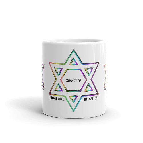 Things Will Be Better - YIHYEH TOV Rainbow Magen David Mug