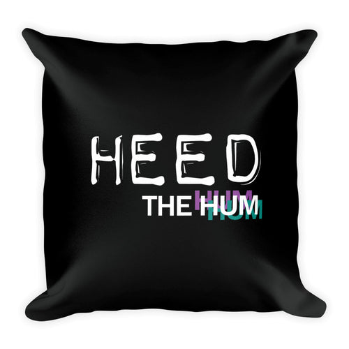 Heed The Hum Square Throw Pillow