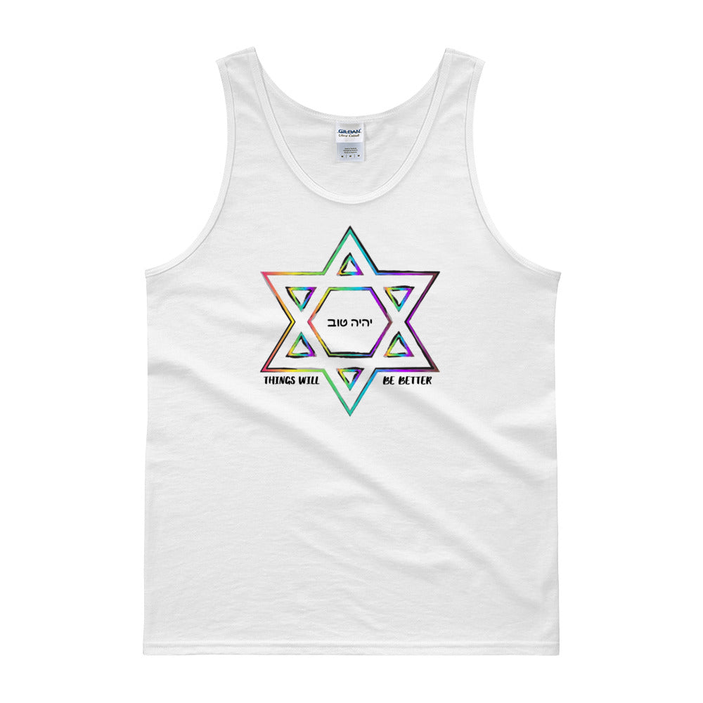 Things Will Be Better - YIHYEH TOV Unisex Tank top, Shirt, HEED THE HUM