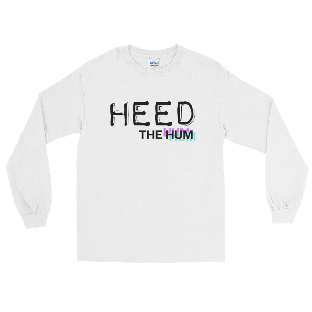 Heed The Hum Unisex Long Sleeve Shirt, Shirts, HEED THE HUM