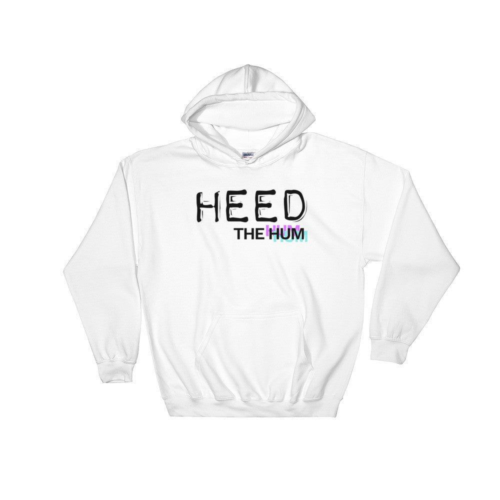 Heed The Hum Unisex Hooded Sweatshirt, Sweatshirt, HEED THE HUM