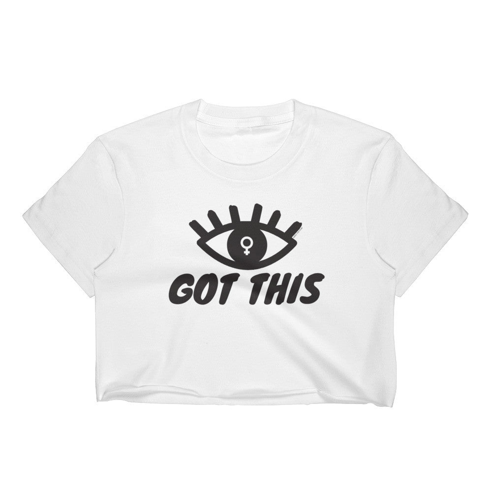 Eye Got This Feminist Crop Top, Shirts, HEED THE HUM