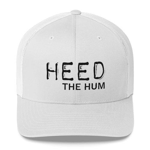 HEED THE HUM TRUCKER HAT mesh
