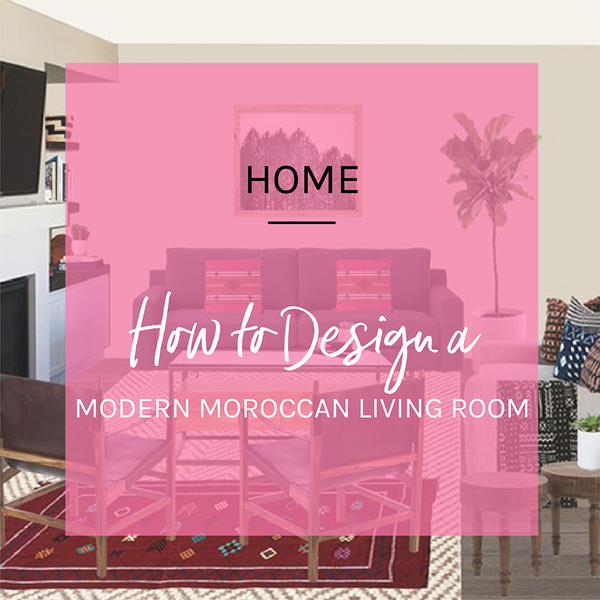 How to Design a Modern Moroccan Living Room