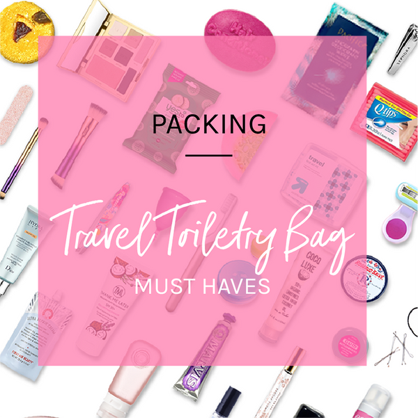 Travel Toiletry Bag Must Haves