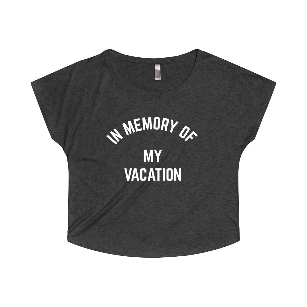 In Memory Of My Vacation Tri-Blend Dolman | numinous.co