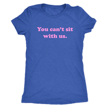 You Can't Sit With Us Tee | numinous.co
