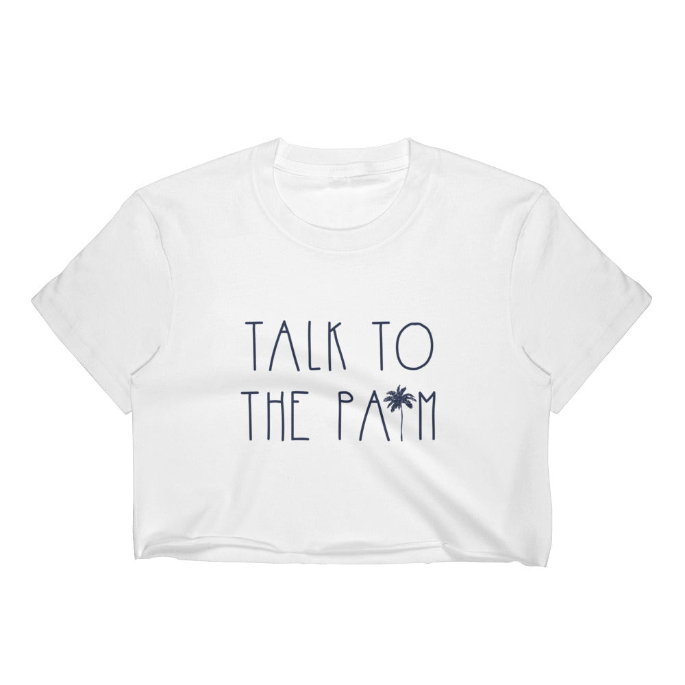 Talk to the Palm Crop Top