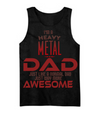 I'm A Heavy Metal Dad. Just Like A Normal Dad Just Way More Awesome.