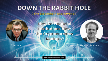 S1 Ep3 How Do Financial Institutions View The Cryptocurrency Markets? When and how will they invest in the future?