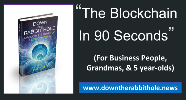 Down The Rabbit Hole - The Blockchain in 90 Seconds